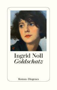 Buchcover: Roman Goldschatz von Ingrid Noll