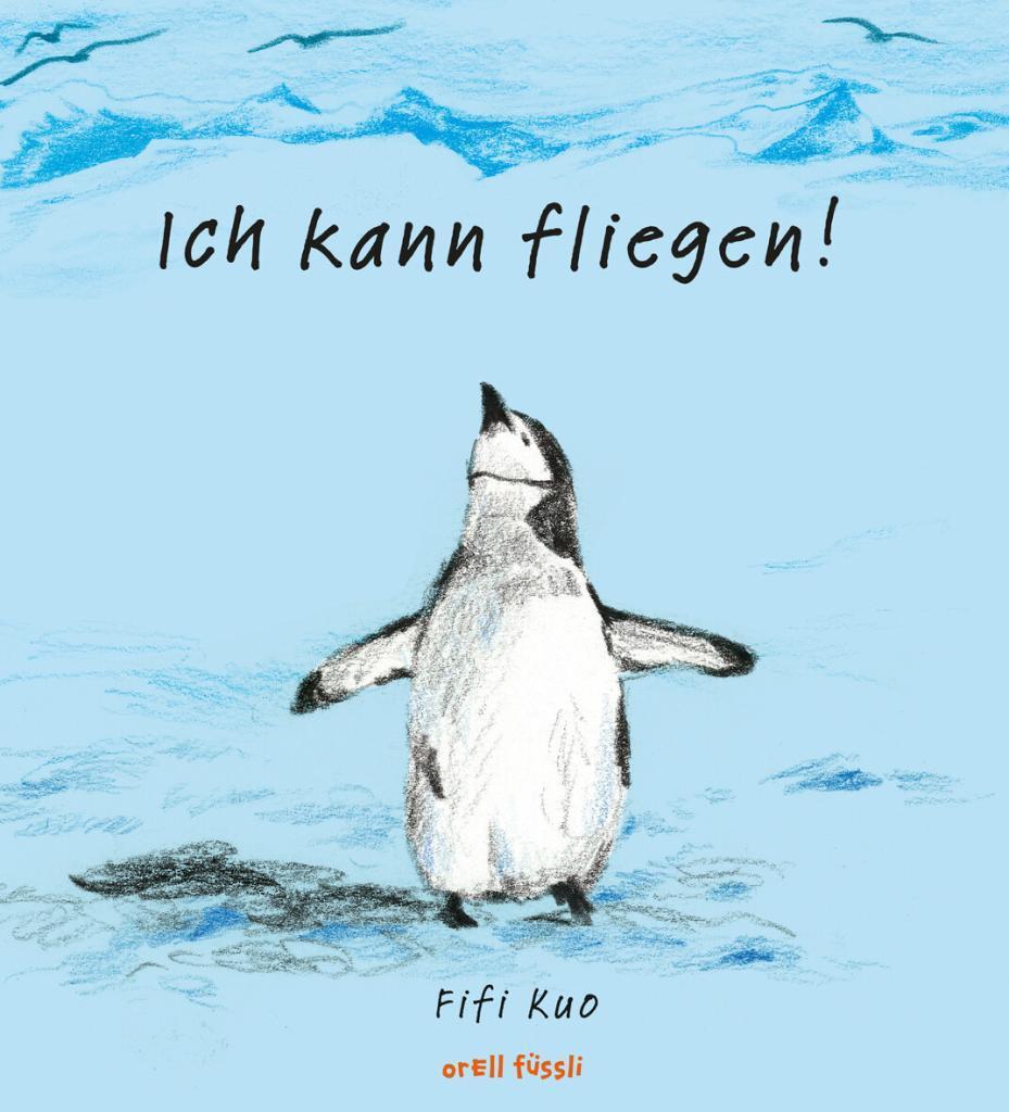 """Buchcover Bilderbuch """"Ich kann fliegen"""" mit Pinguin"""